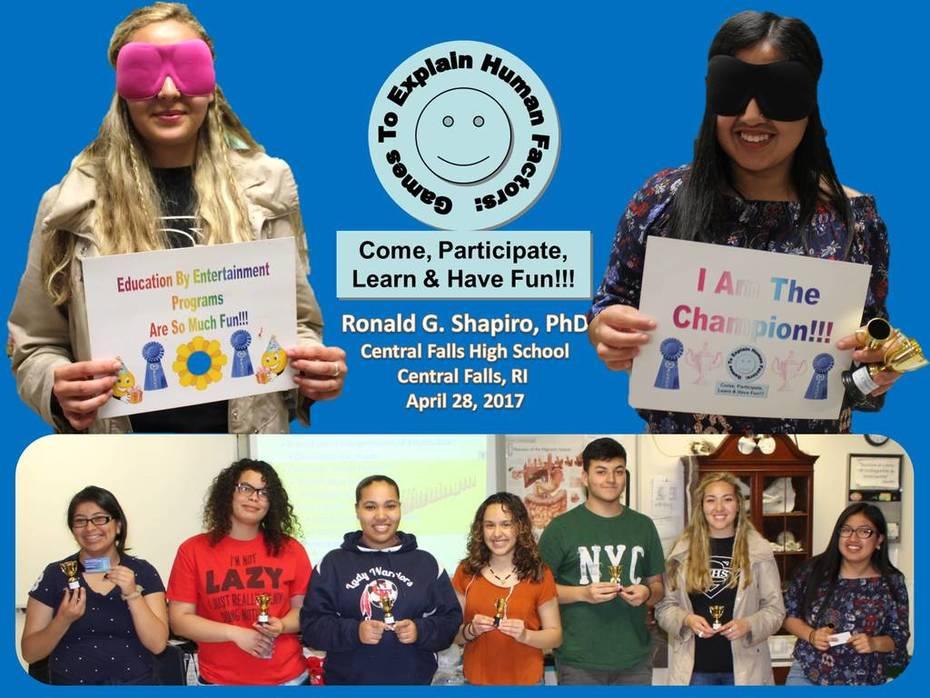 Games to Explain Human Factors: Come, Participate, Learn & Have Fun!!!  Central Falls High School, Central Falls RI, April 28, 2017.