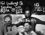 UG! COMEDY SHOW!! (Tuesday July 7th, 2015 ed.) @ No Fun Bar