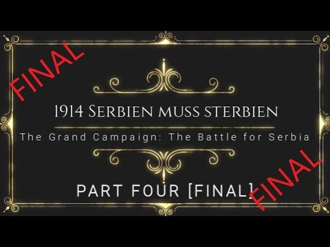 'The Grand Campaign' [4 - FINAL] - Serbien muss sterbien (2 Nov to 23 Dec - 1914)