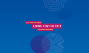 International Festival of Arts and Ideas: Living for the City