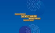 International Festival of Arts and Ideas: Without Habits: A Path to Purpose