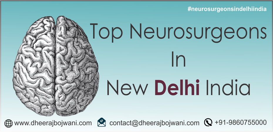 Neurosurgery in New Delhi India- More Quality to Life With Technologies Provide Better Care