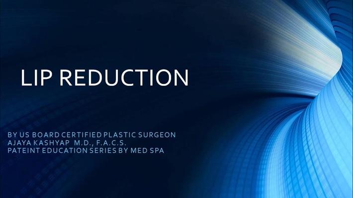 Lip Reduction Surgery by Dr. Ajaya Kashyap, Delhi, India