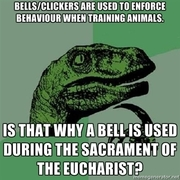 Philosoraptor: Sacrament of the Eucharist.