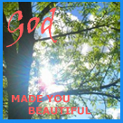 God Made You Beautiful!