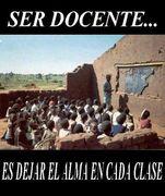 SER DOCENTE ES DEJAR EL ALMA EN CADA CLASE
