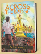 PURCHASE FROM THE AUTHOR, ACROSS THE BRIDGE