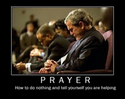 Prayer is good for nothing