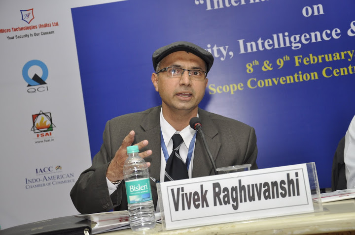 "Vivek Raghuvanshi, Speaker at ""International Conference on Security, Intelligence & Technology"" on 8th & 9th February 2013 at Scope Convention Centre, Scope Complex, Lodhi Road, New Delhi"