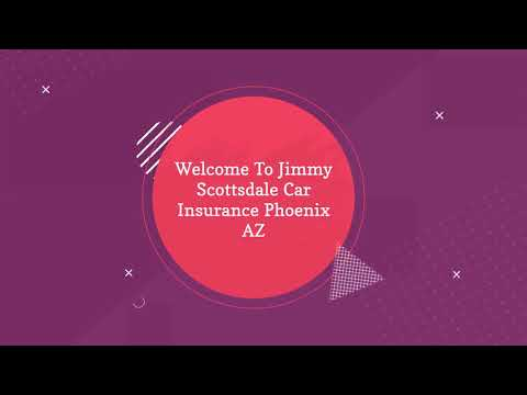 Jimmy Scottsdale Auto Insurance in Phoenix