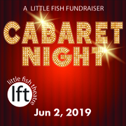 Cabaret Night at Little Fish Theatre