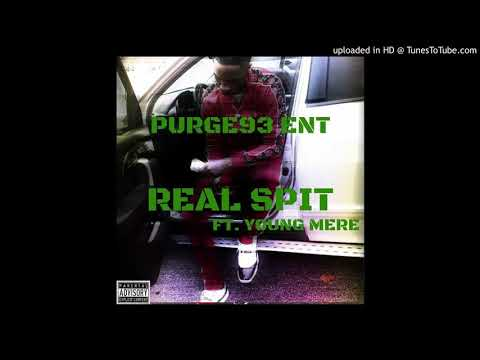 Purge93_ent - Real Spit Ft. Young Mere
