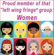 "Proud Members of That ""Left-Wing Fringe"" Group Women"