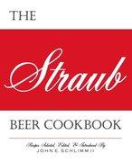 The Straub Beer Cookbook