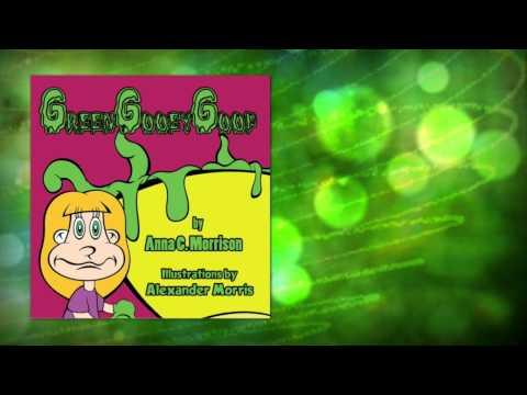 Green Gooey Goop by Anna C. Morrison