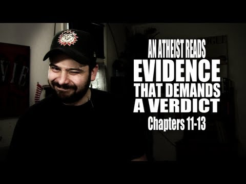 Chapters 11-13 - An Atheist Reads Evidence That Demands a Verdict