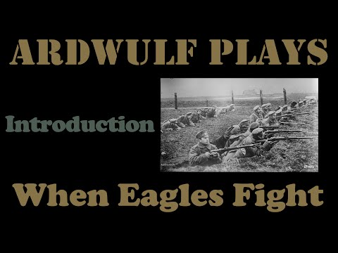 When Eagles Fight - Playthrough Introduction