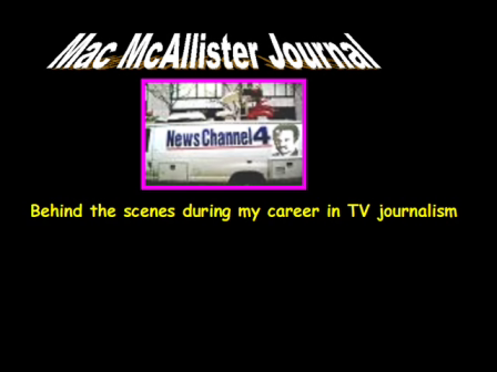 Mac McAllister Journal-Reflection on my career as a TV journalist