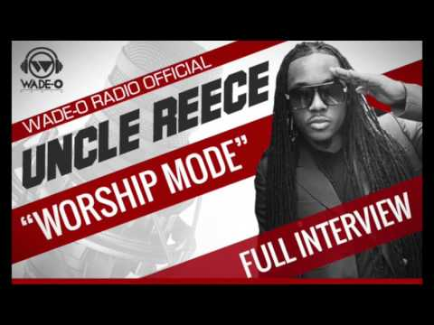 """Uncle Reece """"Worship Mode"""" Full Interview"""