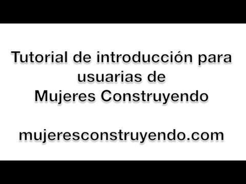 Tutorial de Introducción para usuarias de Mujeres Construyendo