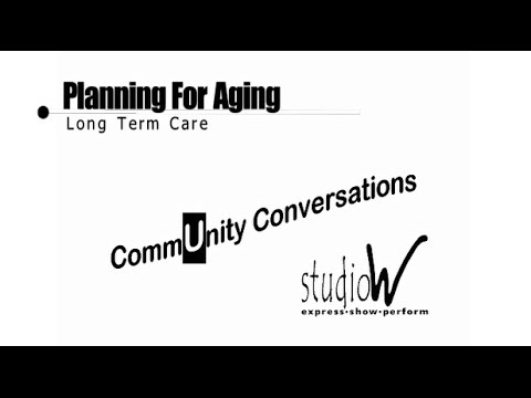 CommUnity Conversations: Ep1 Planning for Aging