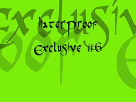 haterProof Exclusive #6