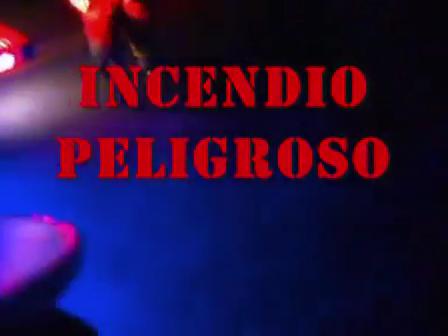 INCENDIO PELIGROSO