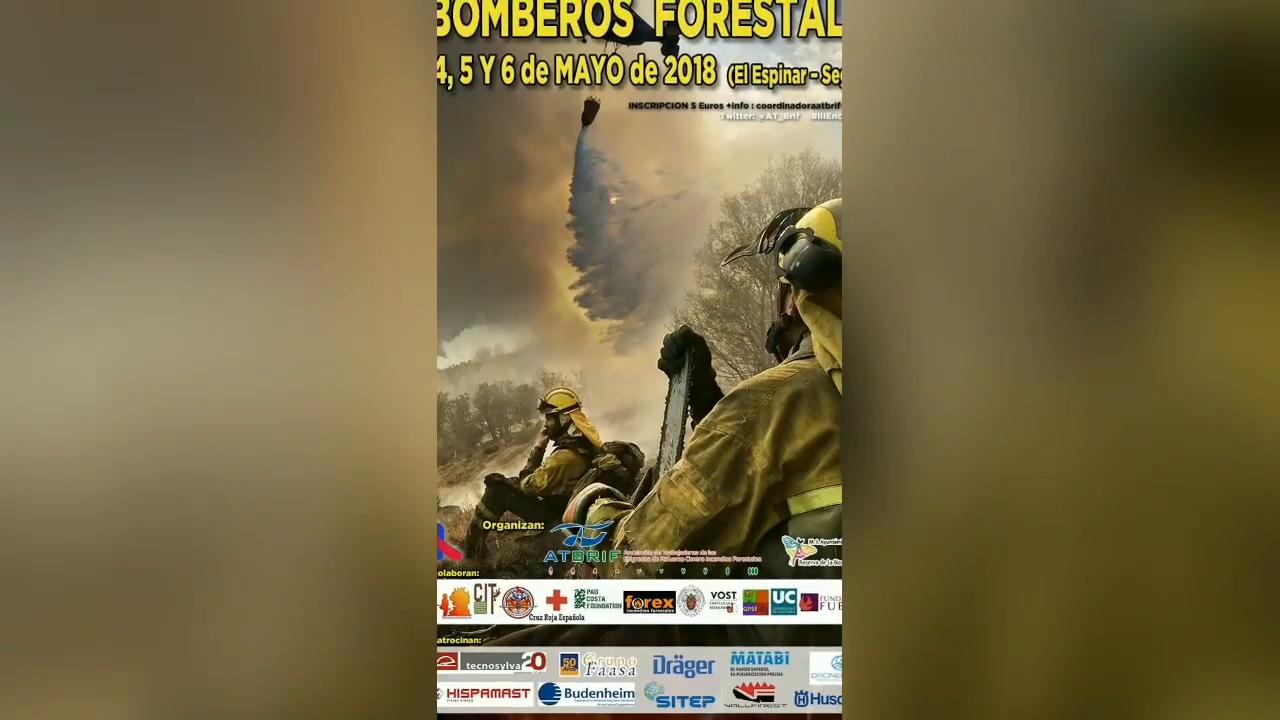 III ENCUENTRO NACIONAL DE BOMBEROS FORESTALES EN EL ESPINAR DEL 4 AL 6 DE MAYO DE 2018 - SEGOVIA, ESPAÑA
