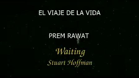 ...El Viaje de la Vida... ...Prem Rawat...