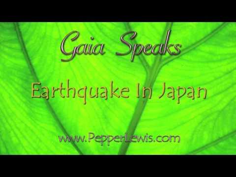 Gaia Speaks - Earthquake In Japan