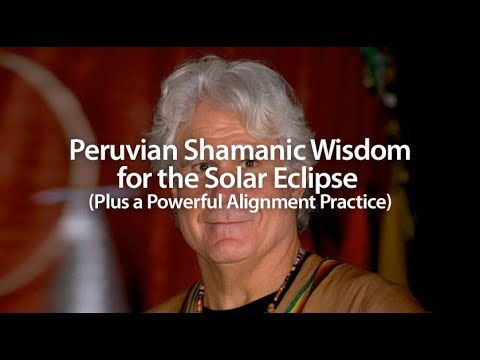 don Oscar Miro-Quesada - Peruvian Shamanic Wisdom for the Solar Eclipse