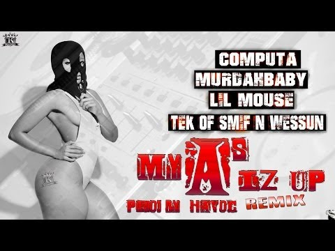 MY A'S IZ UP (REMIX) - COMPUTA MURDAHBABY LIL MOUSE TEK OF SMIF N WESSUN (SNIPPET)