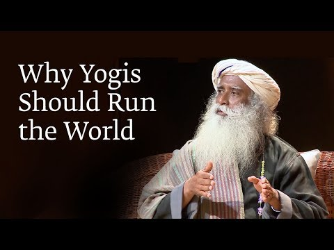 Why Yogis Should Run the World