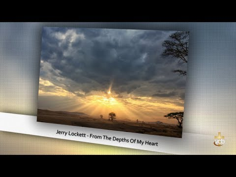 Jerry Lockett - From The Depths Of My Heart.