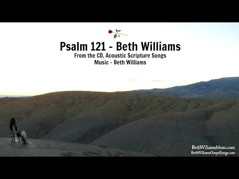 PSALM 121 -   Beth Williams