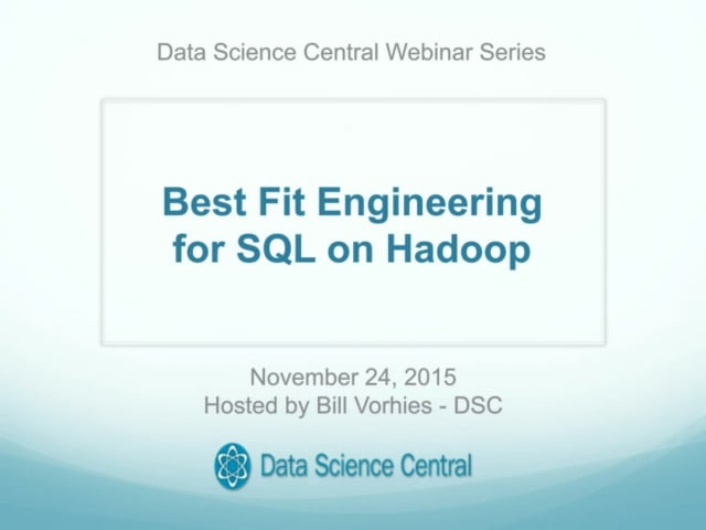 Best Fit Engineering for SQL on Hadoop