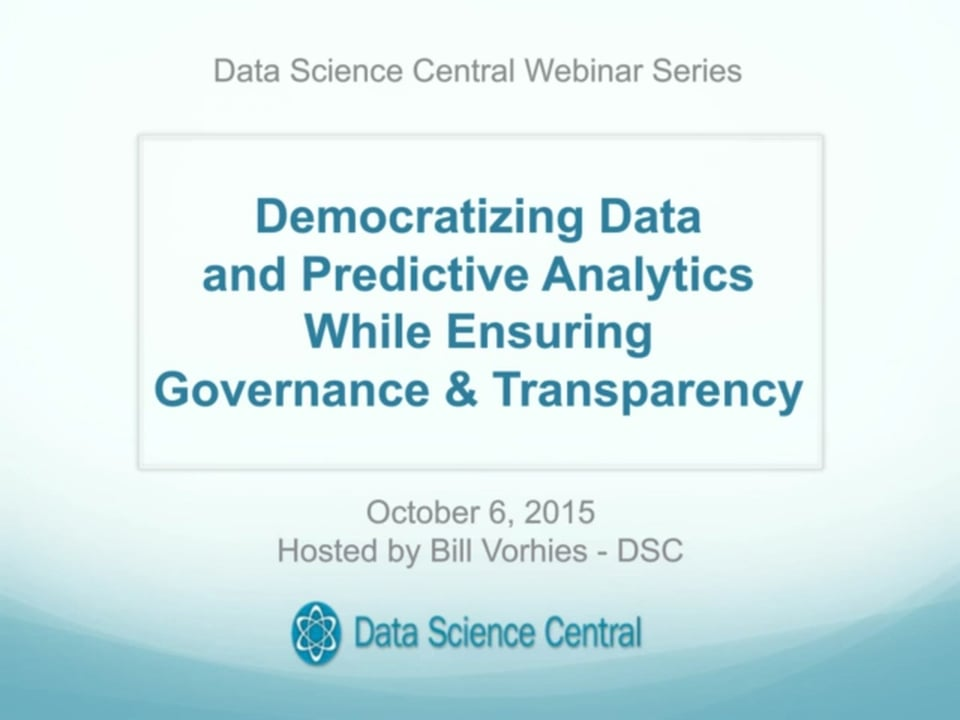 DSC Webinar Series: Democratizing Data and Predictive Analytics While Ensuring Governance & Transparency