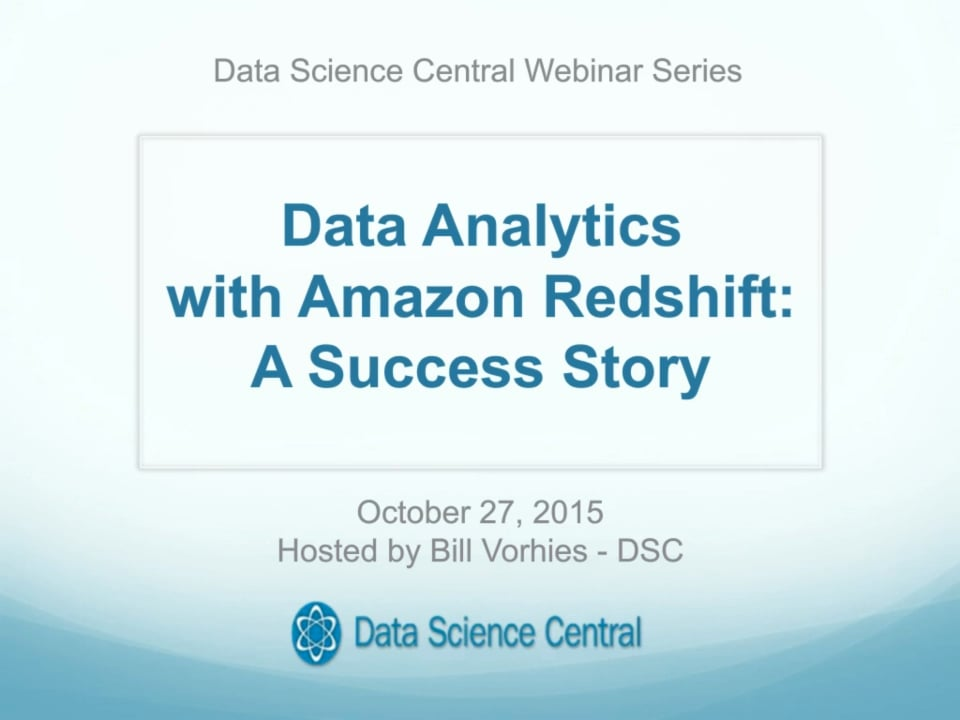 DSC Webinar Series: Data Analytics with Amazon Redshift: A Success Story