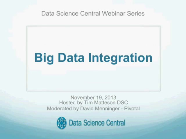 DSC Webinar Series: Big Data Integration 11.19.2013