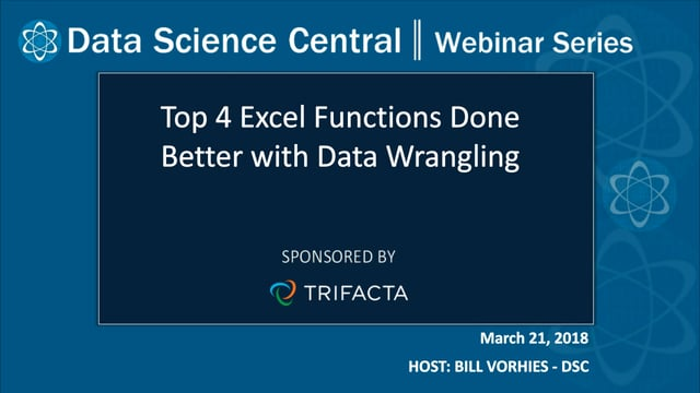DSC Webinar Series: Top 4 Excel Functions Done Better with Data Wrangling
