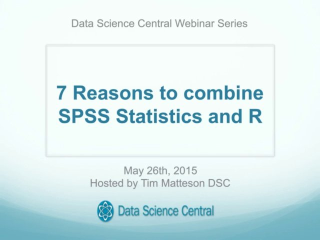 DSC Webinar Series: 7 Reasons to combine SPSS Statistics and R