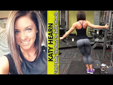 KATY HEARN - Personal Trainer & Fitness Model: Total Body Workout to Build Muscle @ USA
