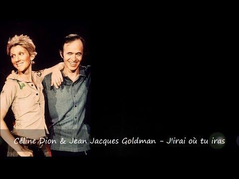 Céline Dion & Jean Jacques Goldman - J'irai où tu iras Paroles