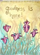 """Goodness is Here"""