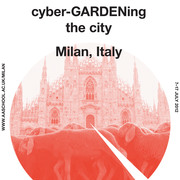AA Italy   Milan Visiting School   cyber-GARDENing the city