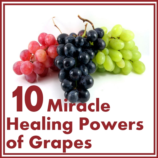 10 Miracle Healing Powers of Grapes