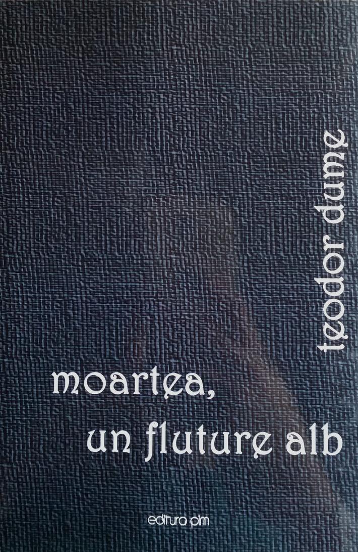 teodor dume, carte: moartea, un fluture alb