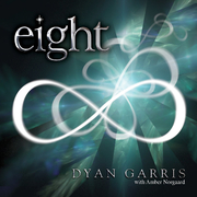Eight CD - Music for Ascension by Dyan Garris