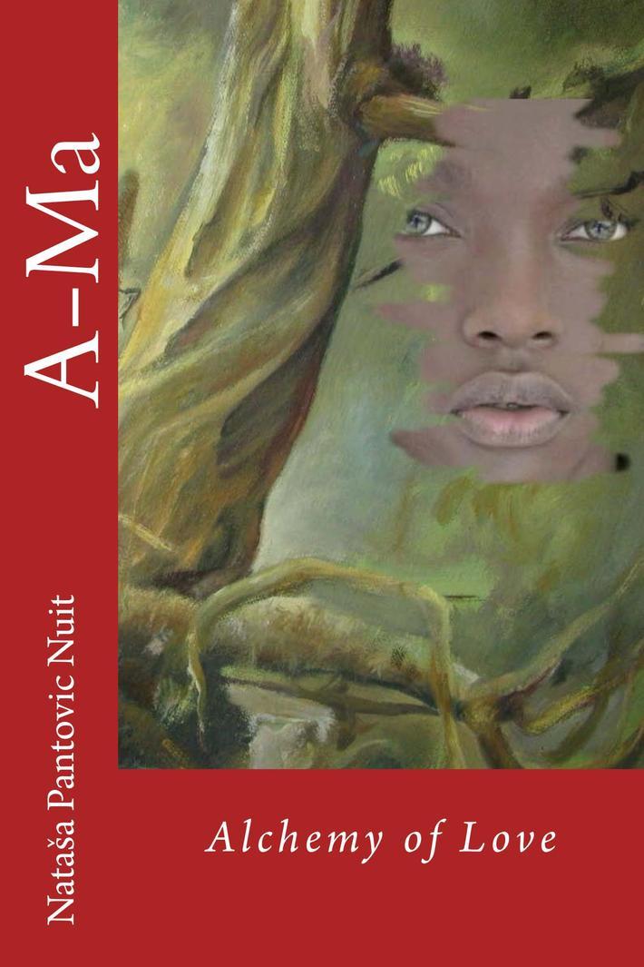 AMa Alchemy of Love Spiritual Novel by Nataša Pantović Nuit