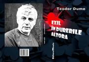 Teodor Dume, Exil în durerile altora, Editura Minela,2018